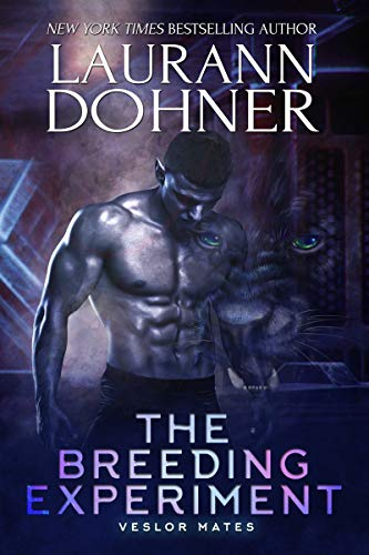 The Breeding Experiment (Veslor Mates Book 3) by Laurann Dohner