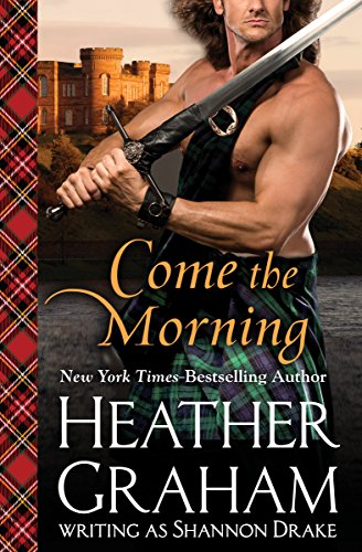 Come the Morning (Graham Clan Book 1) by Heather Graham
