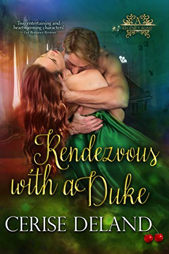 Rendezvous with a Duke: A Regency Romp by Cerise DeLand