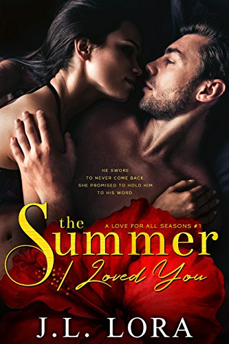The Summer I Loved You by J. L. Lora