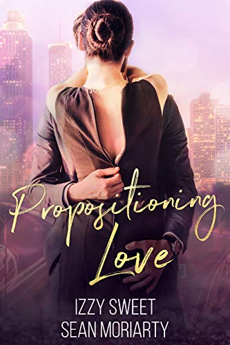 Propositioning Love by Izzy Sweet