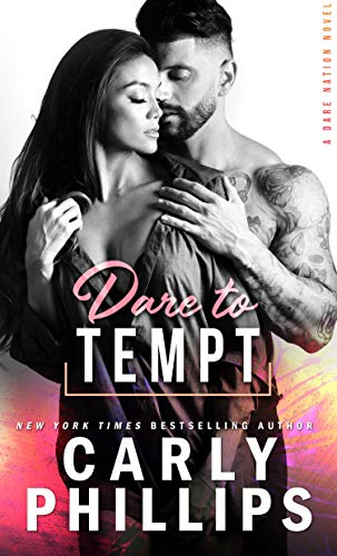 Dare To Tempt (Dare Nation Book 2) by Carly Phillips