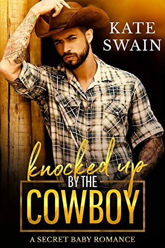 Knocked Up by the Cowboy by Kate Swain