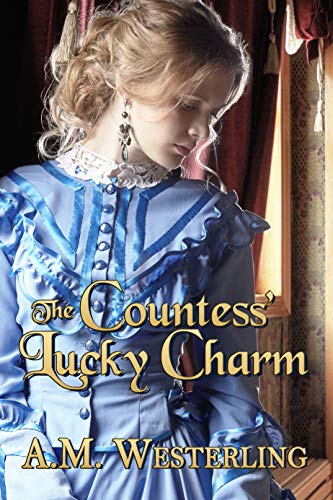 The Countess' Lucky Charm by A.M. Westerling