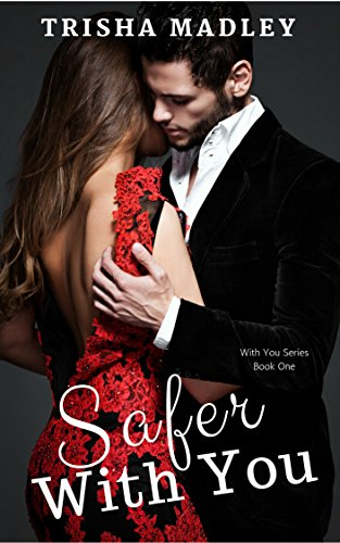 Safer With You by Trisha Madley