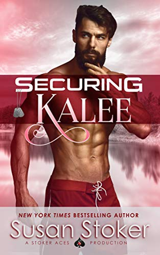 Securing Kalee (SEAL of Protection: Legacy Book 6) by Susan Stoker