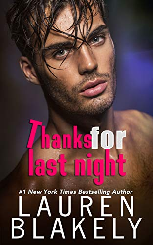 Thanks For Last Night (The Guys Who Got Away Book 3) by Lauren Blakely
