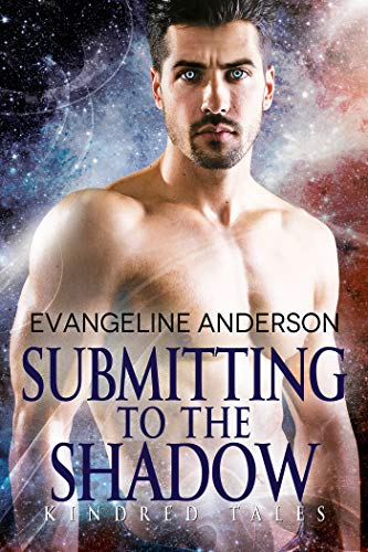 Submitting to the Shadow: Kindred Tales 27 by Evangeline Anderson