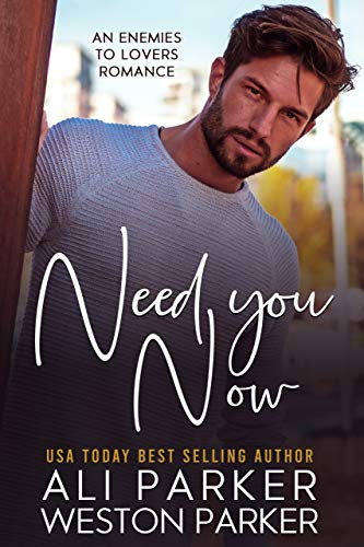 Need You Now by Ali Parker & Weston Parker