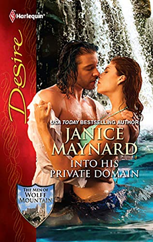 Into His Private Domain: A Billionaire Wilderness Romance (The Men of Wolff Mountain Book 1) by Janice Maynard