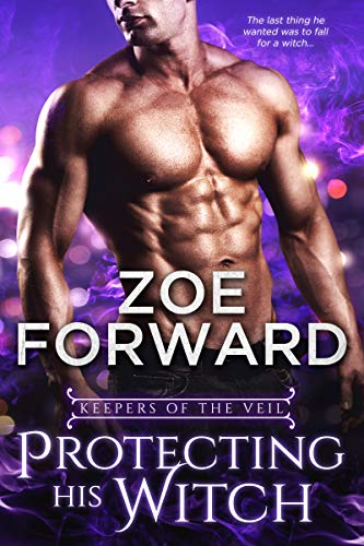 Protecting His Witch (Keeper Of The Veil series Book 1) by Zoe Forward