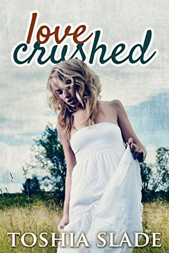 Love Crushed by Toshia Slade