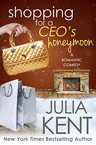 Shopping for a CEO's Honeymoon by Julia Kent