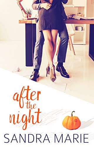 After the Night (Romance for all Seasons Book 1) by Sandra Marie