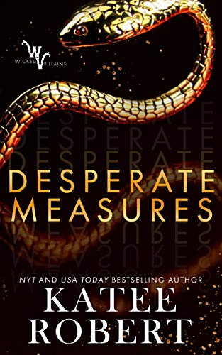 Desperate Measures (Wicked Villains Book 1) by Katee Robert