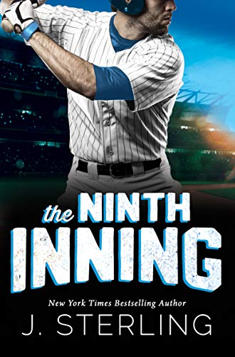 The Ninth Inning: A New Adult Sports Romance (The Boys of Baseball Book 1) by J. Sterling