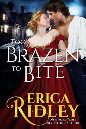 Too Brazen to Bite: Gothic Historical Romance (Gothic Love Stories Book 5) by Erica Ridley