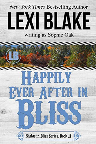 Happily Ever After in Bliss (Nights in Bliss, Colorado Book 11) by Lexi Blake