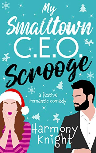 My Smalltown C.E.O. Scrooge by Harmony Knight