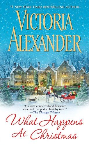 What Happens At Christmas (Millworth Manor Series Book 1) by Victoria Alexander