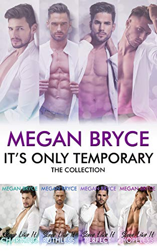 It's Only Temporary - The Complete Collection by Megan Bryce