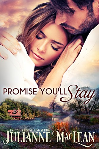 Promise You'll Stay: A Standalone Contemporary Romance by Julianne MacLean