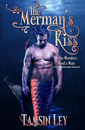 The Merman's Kiss: A Steamy Mythology Romance (Mates for Monsters Series Book 1) by Tamsin Ley