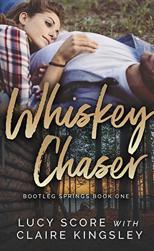 Whiskey Chaser (Bootleg Springs Book 1) by Lucy Score