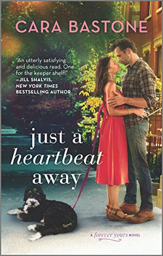 Just a Heartbeat Away (Forever Yours Book 1) by Cara Bastone