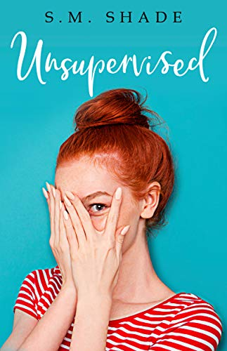 Unsupervised (Slumming It Book 1) by S.M. Shade