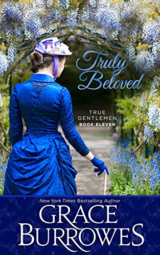 Truly Beloved (True Gentlemen Book 11) by Grace Burrowes