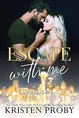 Escape With Me: A With Me In Seattle Novel (With Me In Seattle - The O'Callaghans Book 3) by Kristen Proby