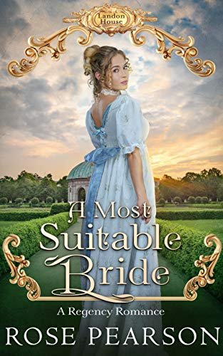 A Most Suitable Bride: A Regency Romance by Rose Pearson