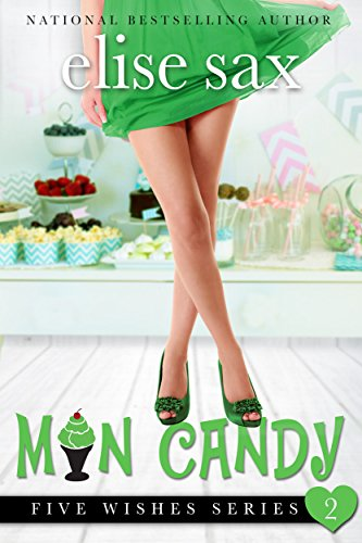 Man Candy (A Romantic Comedy) (Five Wishes Book 2) by Elise Sax