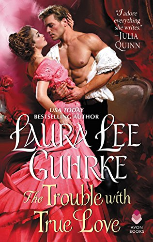 The Trouble with True Love: Dear Lady Truelove by Laura Lee Guhrke