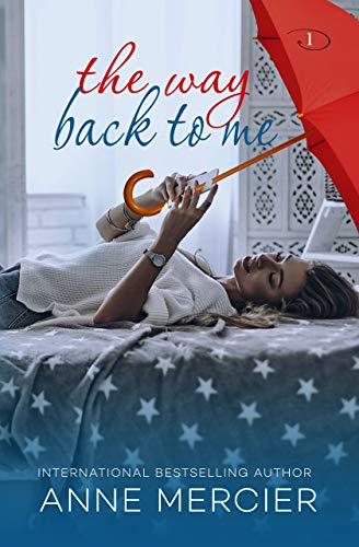 The Way Back To Me: A College Romance by Anne Mercier