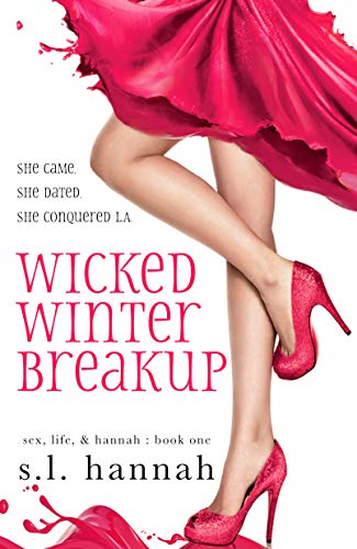 Wicked Winter Breakup (Sex, Life, and Hannah Book 1) by S.L. Hannah