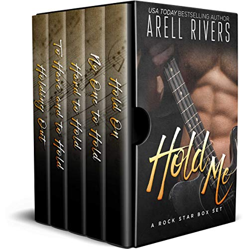 Hold Me: A Rock Star Box Set by Arell Rivers