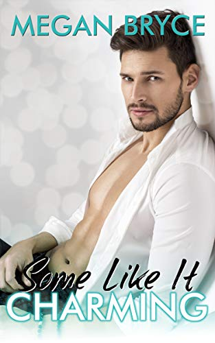 Some Like It Charming (It's Only Temporary Book 1) by Megan Bryce