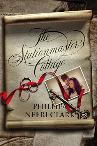 The Stationmaster's Cottage: Unforgettable dual timeline romantic mystery (River's End Book 1) by Phillipa Nefri Clark