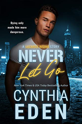 Never Let Go (Lazarus Rising Book 1) by Cynthia Eden