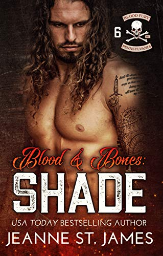 Blood & Bones: Shade (Blood Fury MC Book 6) by Jeanne St. James