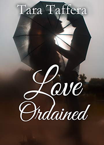 Love Ordained by Tara Taffera