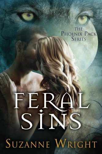 Feral Sins (The Phoenix Pack Book 1) by Suzanne Wright