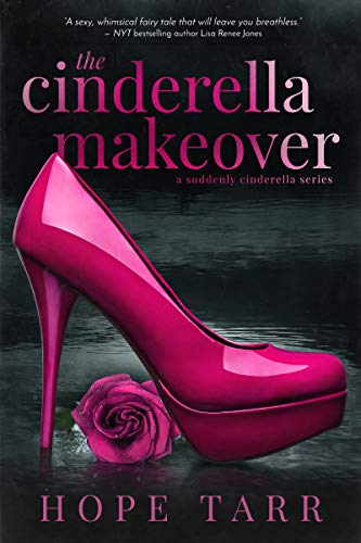 The Cinderella Makeover: A Suddenly Cinderella Series Book by Hope Tarr