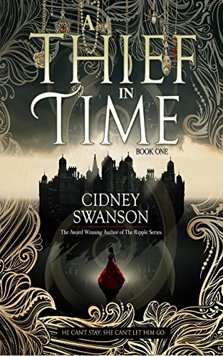 A Thief in Time: A Time Travel Romance by Cidney Swanson