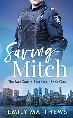 Saving Mitch: Book 1 of 5: The MacDonald Brothers by Emily Matthews