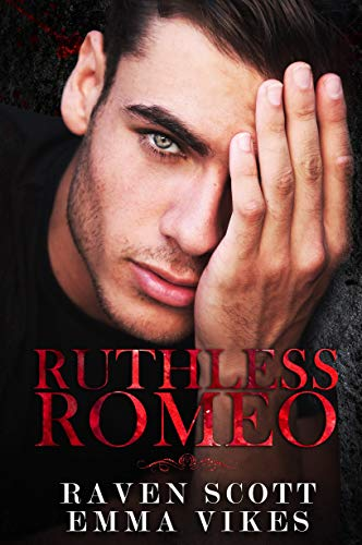 Ruthless Romeo: A Dark Mafia Arranged Marriage Romance (The Cavettis and the Bonifacios Book 1) by Emma Vikes