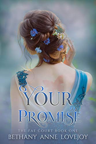 Your Promise (The Fae Court Book 1) by Bethany Anne Lovejoy