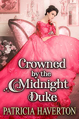 Crowned by the Midnight Duke: A Historical Regency Romance Novel by Patricia Haverton